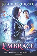 Embrace: A Gryphon Series Novel by Stacey…
