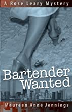 Bartender Wanted: A Rose Leary Mystery (The…