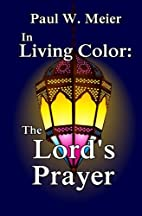 In Living Color: The Lord's Prayer by…