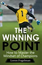 The Winning Point: How to Master the Mindset…