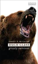 Hugh Glass: Grizzly Survivor (South Dakota…