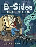 B-Sides: Phase 7 #012-#016 by Alec…