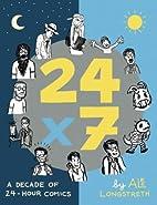 24x7: A Decade of 24-Hour Comics by Alec…