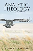 Analytic Theology: A Bibliography by William…