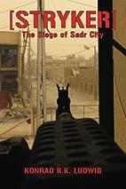 Stryker: The Siege of Sadr City by Konrad RK…