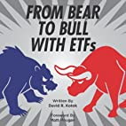 From Bear To Bull With ETFs by David R.…