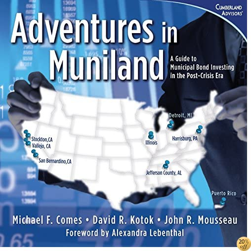 TAdventures in Muniland: A Guide to Municipal Bond Investing in the Post-Crisis Era