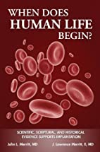 When Does Human Life Begin? by John L.…