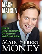 Main Street Money: How to Outwit, Outsmart,…