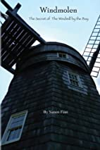 Windmolen: The Secret of the Windmill by the…
