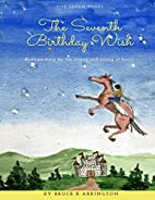 The Seventh Birthday Wish by Bruce E…