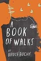 A Book of Walks by Bruce Bochy