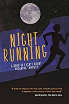 Night Running: A Book of Essays About…