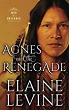 Agnes and the Renegade by Elaine Levine