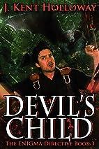 Devil's Child by J. Kent Holloway