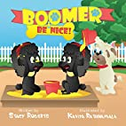Boomer, Be Nice by Stacy Marie Roberts