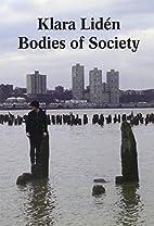 Klara Lidén: Bodies of Society by Klara…