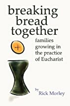 Breaking Bread Together: Families Growing in…