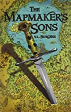The Mapmaker's Sons by V. L. Burgess