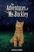 The Adventures of Mr. Buckley by Michelle…
