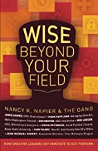 Wise Beyond Your Field by Nancy K. Napier