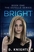 Bright (The Estelle Series) (Volume 1) by H.…