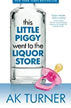 This Little Piggy Went to the Liquor Store…