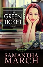The Green Ticket by Samantha March