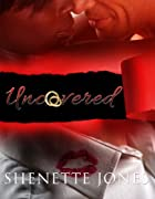 Uncovered by Shenette Jones