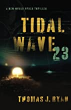 Tidal Wave 23: A New World Order Thriller by…