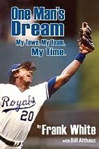 One Man's Dream: My Town, My Team, My…