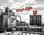 Miller, Inside the High Life by Paul Bialas