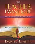 The Teacher I Want to Be: Learning and…