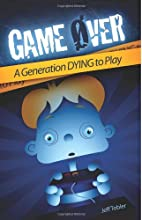 Game Over: A Generation Dying to Play by…