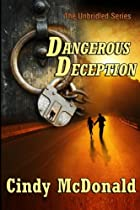 Dangerous Deception: An Unbridled Adventure…