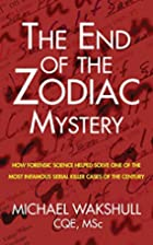 The End of the Zodiac Mystery: How Forensic…
