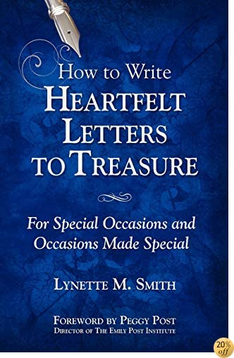How to Write Heartfelt Letters to Treasure: For Special Occasions and Occasions Made Special