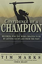 Confidence of a Champion: Becoming Who You…