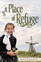 A Place of Refuge by Renae B. Vander Schaaf