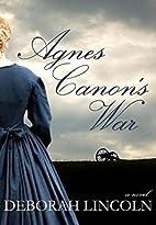Agnes Canon's War by Deborah Lincoln