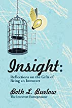 Insight: Reflections on the Gifts of Being…