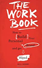 The WORK Book: How to Build Your Personal…
