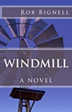 Windmill: A Novel by Rob Bignell