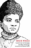 Ida B. Wells: Lynch Law in Georgia & Other Writings