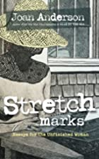 Stretch Marks: Essays for the Unfinished…