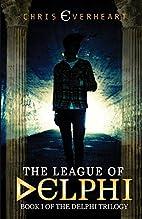 The League of Delphi by Chris Everheart