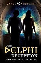 The Delphi Deception by Chris Everheart