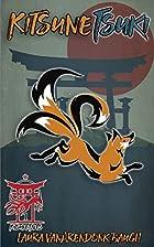 Kitsune-Tsuki by Laura V Baugh