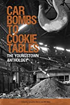 Car Bombs To Cookie Tables: The Youngstown…