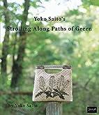 Yoko Saito's Strolling Along Paths of Green…
